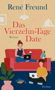 René Freund - Das Vierzehn-Tage-Date