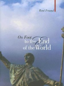 René Freund - On Foot to the End of the World
